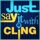 Just Say it with a Cling Single