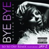 Bye Bye So So Def Remix feat Jay Z Single