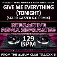 欺负男孩 -Give Me Everything(Tonight)(129 BPM Starr Gazzer K.O Remix)