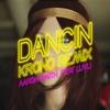 Dancin feat Luvli Krono Remix Single