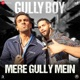 Mere Gully Mein From Gully Boy Single
