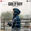 Asli Hip Hop From Gully Boy - Ranveer Singh, Spitfire, D'EVIL, Nexus, Rahul Raahi, Emiway Bantai, D-cypher, BeatRAW & Ankur Tewari mp3