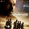 Parmanu (Original Motion Picture Soundtrack) - EP