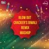 Blow Out Crackers Diwali Remix Mashup Single