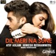 Dil Meri Na Sune From Genius Single