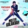 Patang From Mister Kalakaar Single