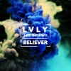 Believer feat Lvly Single