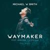 Michael W. Smith - Waymaker (feat. Vanessa Campagna) [Radio Version]  artwork