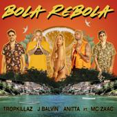 Tropkillaz, J Balvin & Anitta  Bola Rebola feat. Mc Zaac - Tropkillaz, J Balvin & Anitta