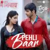 Pehli Baar (from