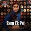 Sanu Ek Pal Acoustic From T Series Acoustics Single
