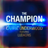 The Champion (feat. Ludacris) - Carrie Underwood MP3
