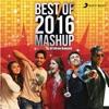 Best of 2016 Mashup By DJ Kiran Kamath Single