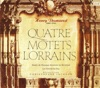 Desmarest Quatre Motets Lorrains