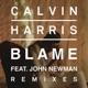 Blame Remixes feat John Newman EP