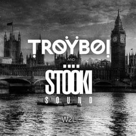 w2l (welcome to london) single by troyboi & stooki