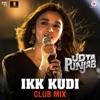 Ikk Kudi Club Mix From Udta Punjab Single