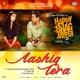 Aashiq Tera From Happy Bhag Jayegi Single