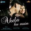 Akela Hu Main Single