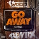 Go Away feat Migos Remix Single