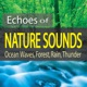 Echoes of Nature Sounds Ocean Waves Forest Rain Thunder