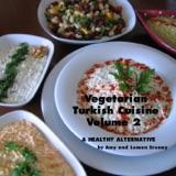 Vegetarian Turkish Cuisine Volume 2