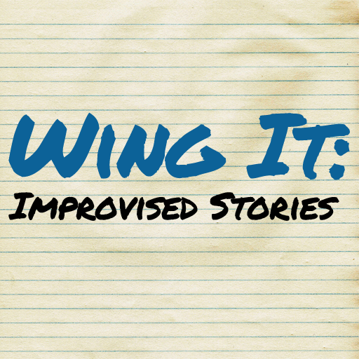 Wing It: Free Improvised Stories