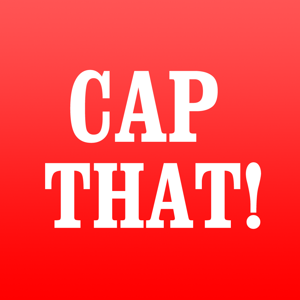 Cap That HD - I Would