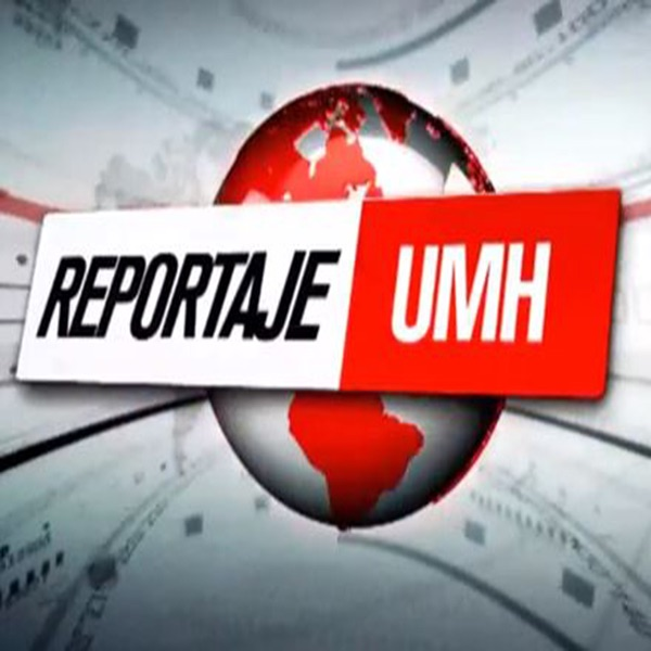 Reportajes UMH TV