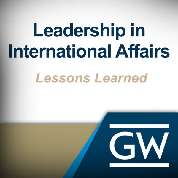 Leadership in International Affairs: Lessons Learned