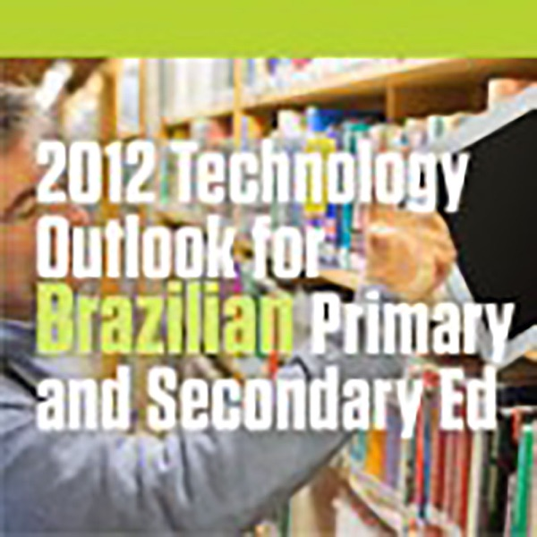2012 Technology Outlook for Brazilian Primary and Secondary Education