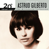 20th Century Masters - The Millenium Collection: The Best of Astrud Gilberto