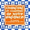 Chansons et comptines de notre enfance - Matthieu Le Nestour