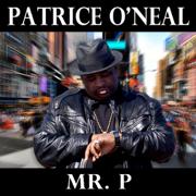 Mr. P - Patrice O'Neal - Patrice O'Neal