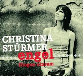 Engel Fliegen Einsam By Christina Stürmer On Apple Music