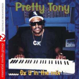 Pretty Tony - Fix It In the Mix