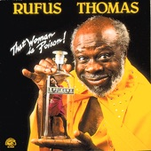 Rufus Thomas - I Just Got To Know