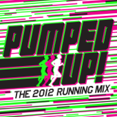 Pumped Up! The 2012 Running Mix