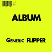 Flipper - Life Is Cheap