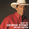 Best of George Strait (Deluxe Edition) - George Strait