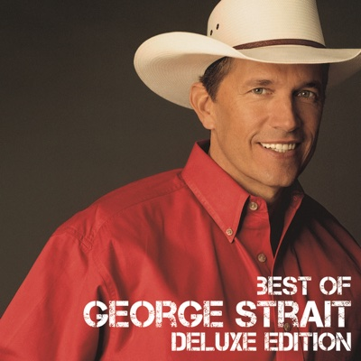 Best of George Strait (Deluxe Edition) - George Strait album