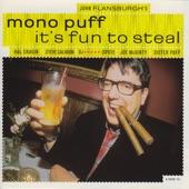 Mono Puff - It's Fun to Steal