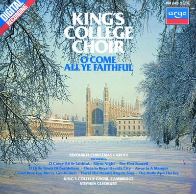 O Come All Ye Faithful - Favourite Christmas Carols - Choir of King's College, Cambridge album