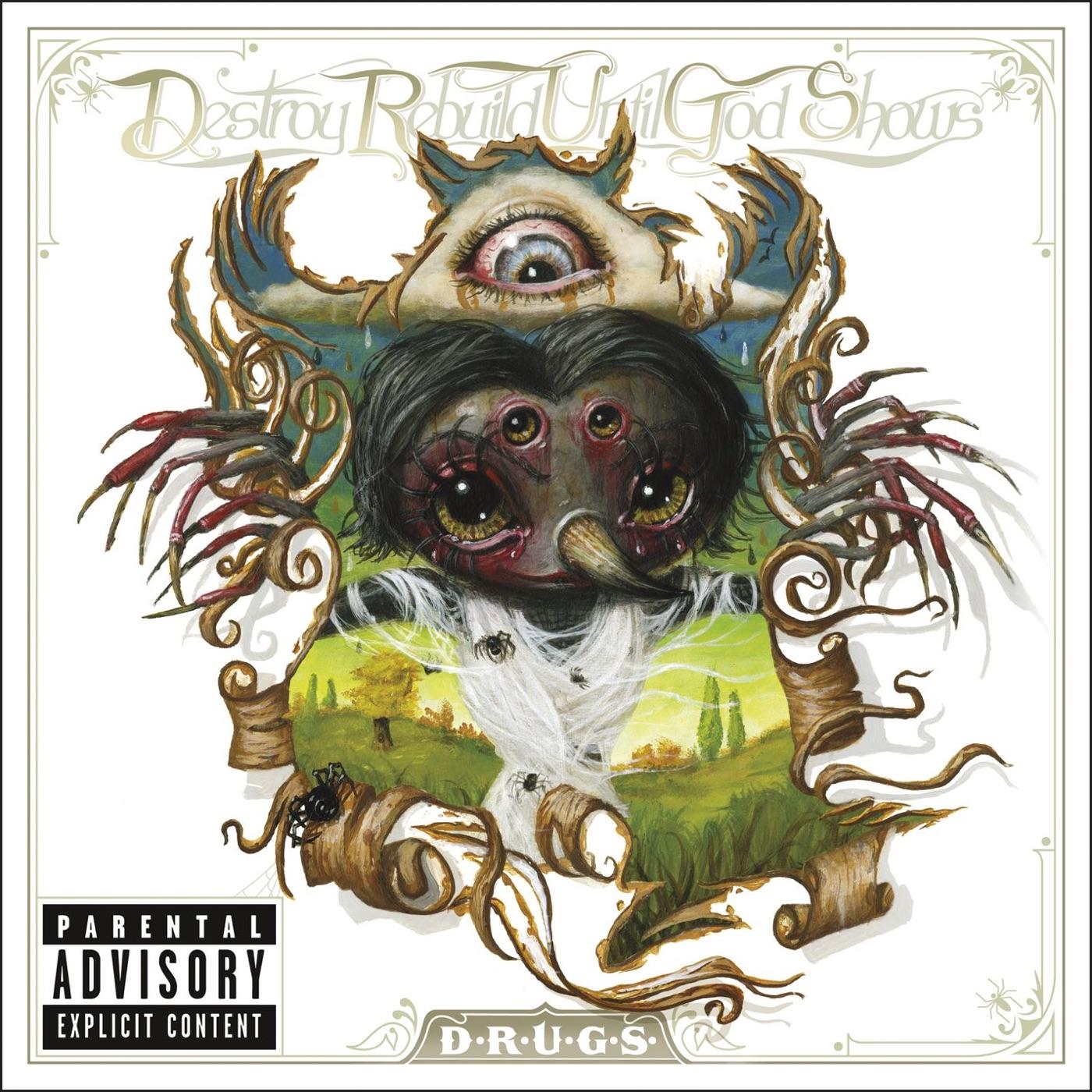 Destroy Rebuild Until God Shows - D.R.U.G.S. (Deluxe Edition) (2011)