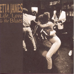 Etta James - Life, Love & the Blues