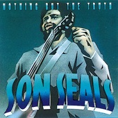 Son Seals - Before The Bullets Fly