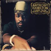 Comin' from Where I'm From - Anthony Hamilton - Anthony Hamilton
