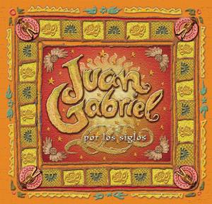 Juan Gabriel - Por los Siglos
