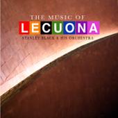 The Music of Lecuona: The Best Compositions of Ernesto Lecuona (Stereo Remaster)
