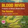 Tim Butcher - Blood River (Unabridged) artwork
